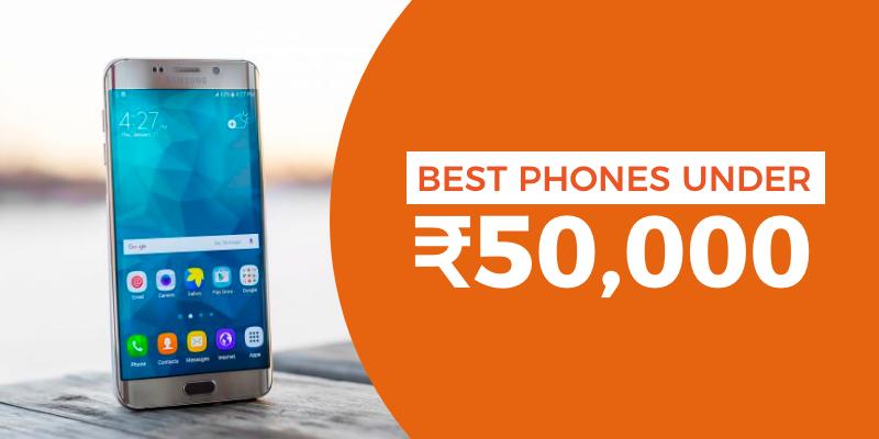 Best Mobile Phones Under 50000 in India