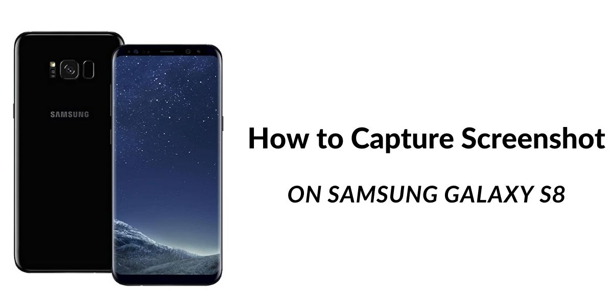 How To Take A Screenshot On Samsung Galaxy S8 And S8 Plus Cashify Blog