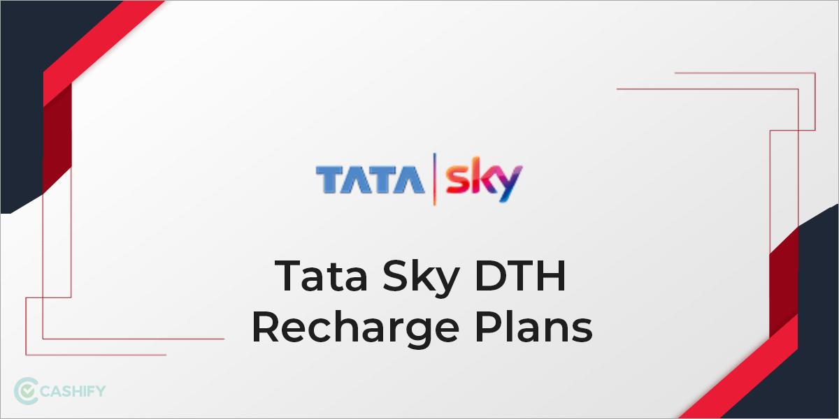 All Tata Sky Recharge Plans | Cashify Blog