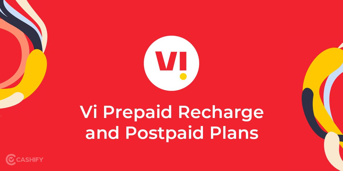 All Vi Vodafone Idea Prepaid And Postpaid Recharge Plans Cashify Blog